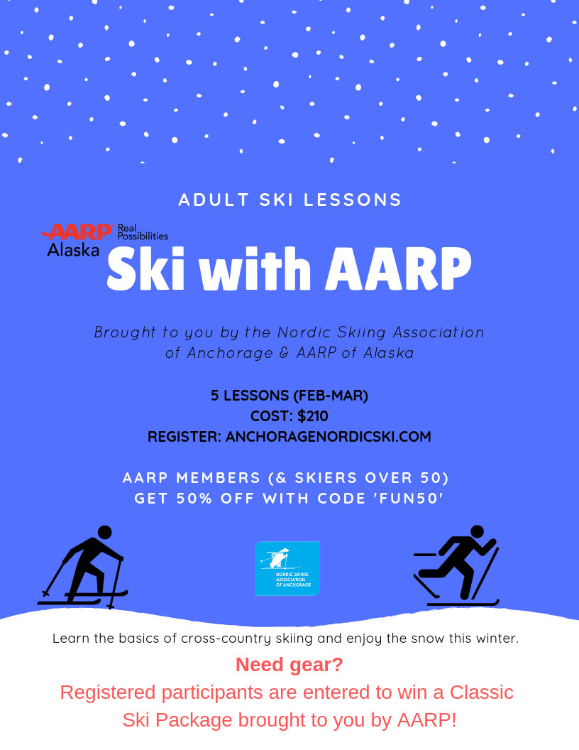 Learn To Ski With Aarp This Winter Open To All Adults Save 50 If You Re Over 50 Nordic Skiing Association Of Anchorage