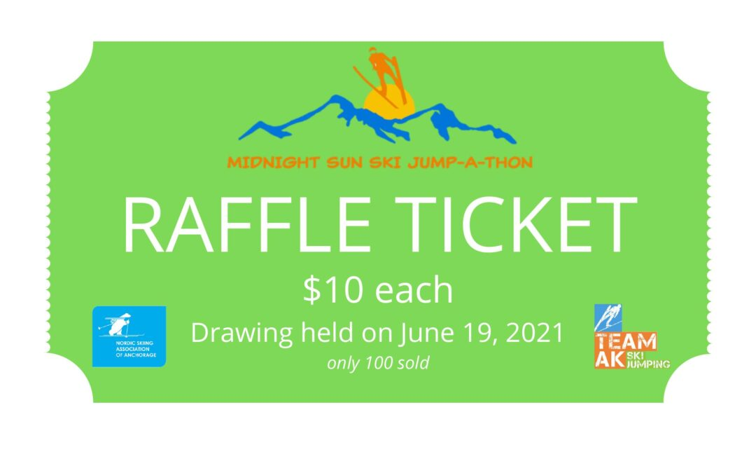 Buy your Raffle Ticket Today for the Midnight Sun Ski Jump-a-thon!